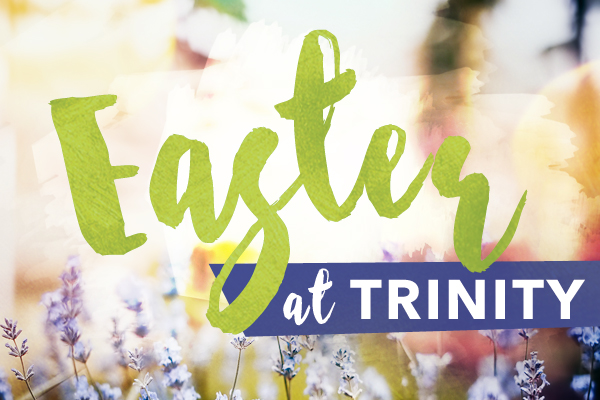 Easter at Trinity graphic